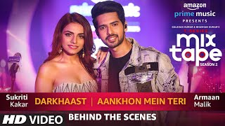 Making of DarkhaastAankhon Mein Teri  Sukriti Kakar Armaan Malik Abhijit V  Ep. 7 uploaded on 27 day(s) ago 336124 views