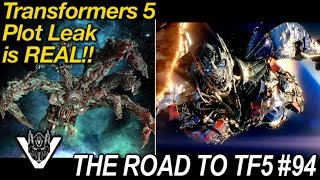 Transformers 5 PLOT LEAK is TRUE!! - [THE ROAD TO TF5 #94]