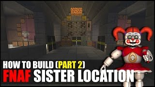 How To Build FNAF Sister Location In Minecraft! (Part 2)