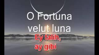 O Fortuna ( Türkçe Çeviri)