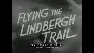 FLYING THE LINDBERGH TRAIL  1937 PAN AM AIRLINES / SOUTH AMERICA TRAVELOGUE FILM 65064