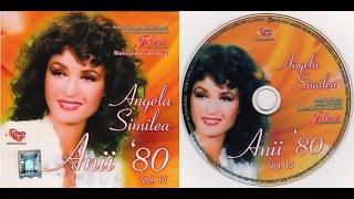 ANGELA SIMILEA - ANII 80 vol 4 - Full album - 2011