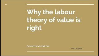Why labour theory of value is right