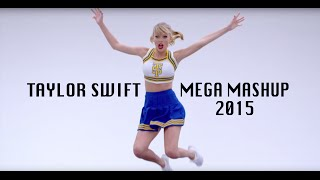 Taylor Swift | The Megamix (2015) // by SuperScreamRock