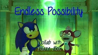 Sonic AMV (Collab with Blaze Box) - Endless Possibility [with lyrics]