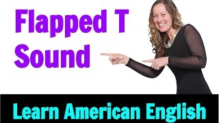 How to Make the Flapped T Sound like an American Native English Speaker