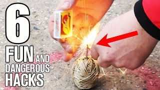 6 Fun and Dangerous Hacks or Experiments