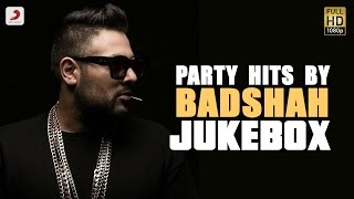 Party Hits By Badshah - Jukebox | Biggest Party Anthems By Badshah
