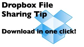 Dropbox File Sharing Tip - Download in one click!