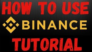 Binance Exchange Tutorial: How to REGISTER and USE the Binance Exchange