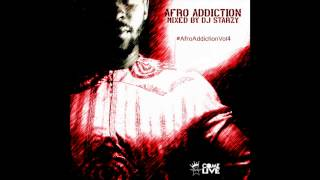 Afro Addiction Vol 4 Mixed by @DJStarzy 2016