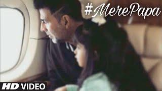 Akshay Kumar & Nitara Kumar | #MerePapa | T-Series