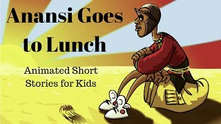 Anansi Goes to Lunch (Animated Stories for Kids)