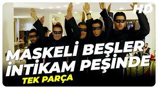 Maskeli Beşler: İntikam Peşinde - HD Türk Filmi (Restorasyonlu)