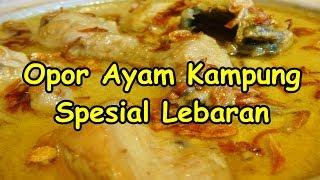 Resep Opor Ayam Kampung Super Enak Spesial Lebaran