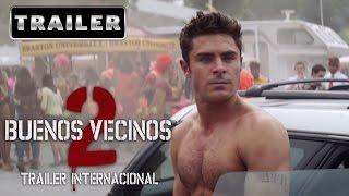 Buenos Vecinos 2 - Trailer 2 Sin Censura Subtitulado [HD]