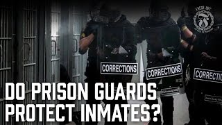 Do Prison Guards Protect Inmates? - Who Protects Chomos? - Prison Talk 9.21