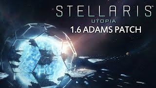 Stellaris: Utopia - 1.6 Adams patch