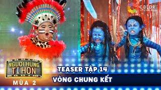 Người hùng tí hon 2| teaser tập 14 (chung kết): Tin Tin quyết đấu với Quang Trung, Minh Ngọc