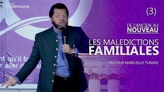 LES MALEDICTIONS FAMILIALES (DE L'ANCIEN AU NOUVEAU 3) AVEC PAST MARCELLO TUNASI DU 10 SEPT 2017