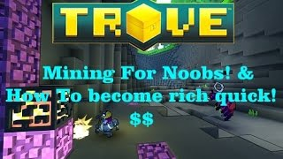 ✪ Trove For Noobs! {How To Get Super Rich, Super fast!}✪ 60fps1080p