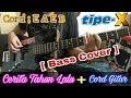 Tipe X _ Cerita Tahun Lalu ( Bass Cover ) with CORD GUITAR
