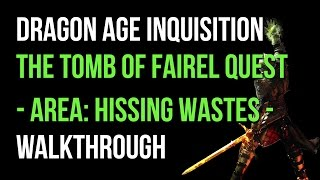 Dragon Age Inquisition Walkthrough The Tomb Of Fairel Quest (Hissing Wastes) Gameplay Let's Play