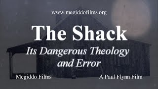 the shack its dangerous theology and error full documentary film