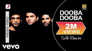 Dooba Dooba - Silk Route | Official Hindi Pop Song