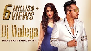 DJ Waleya | The Wedding Song | Mika Singh | Minu Bakshi | Music & Sound | Latest Punjabi Song 2017
