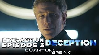 Quantum Break – Live Action Show [Episode 3: Deception] Walkthrough/Gameplay Part 13 - XB1