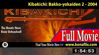 Watch: Kibakichi: Bakko-yokaiden 2 (2004) Full Movie Online