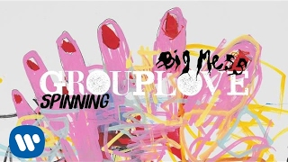 Grouplove - Spinning [Official Audio]