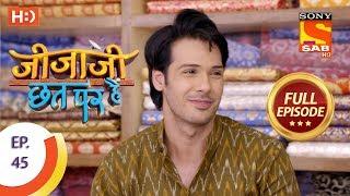 Jijaji Chhat Per Hai - Ep 45 - Full Episode - 12th March, 2018