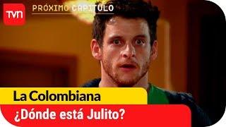 ¿Dónde está Julito? | Avance La Colombiana - E75