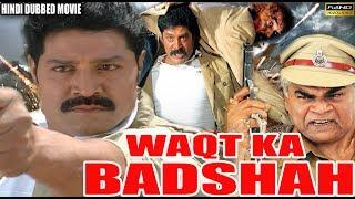 Waqt Ka Badshah - Hindi Dubbed Movie - Sanghavi · Sharat Saxena · Srihari