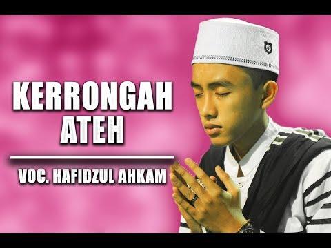 """"""" New """" Kerrongah Ateh   Hafidzul Ahkam   Bikin Merinding   Full Lirik."""