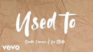 Sandro Cavazza, Lou Elliotte - Used To (Lyric Video)