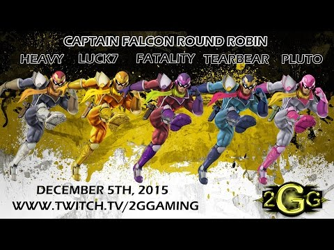 2GGT Captain Falcon Round Robin Ft. Fatality ZeRo Tearbear Pluto Heavy Jingen and Luck7