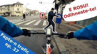 Fapte-n trafic ep. 37