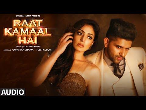 Raat Kamaal Hai Full Audio   Guru Randhawa & Khushali Kumar   Tulsi Kumar   New Song 2018