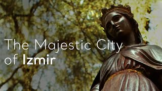 Turkey.Home - The Majestic City of Izmir