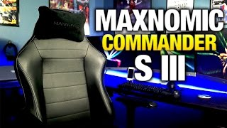 Best Office/Gaming Chair? (MAXNOMIC Commander S III)