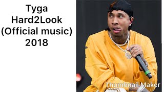 Tyga - Hard2Look ( Lyric )
