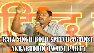 Hyderabad's Raja Singh Bold Speech Against Akbaruddin Owaisi Part 1