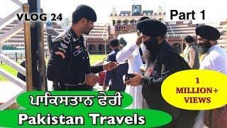 Pakistan Travels PART 1 | VLOG 24 - Bhai Gagandeep Singh (Sri Ganga Nagar Wale)