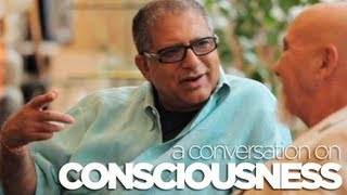 CONSCIOUSNESS - A conversation with Deepak Chopra and Stuart Hameroff