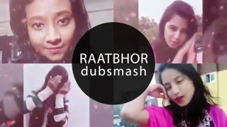 'Raatbhor' DUBSMASH Videos | Part 2 | SAMRAAT: The King Is Here | Imran | Tiger Media