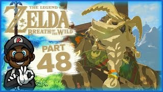 """The Legend of Zelda: Breath of the Wild - Part 48 