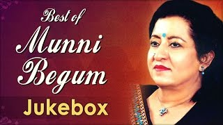 Best Of Munni Begum - Song Jukebox - Top Ghazals
